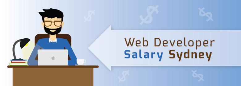 Web developer salary Sydney: A Complete Salary Guide 2016