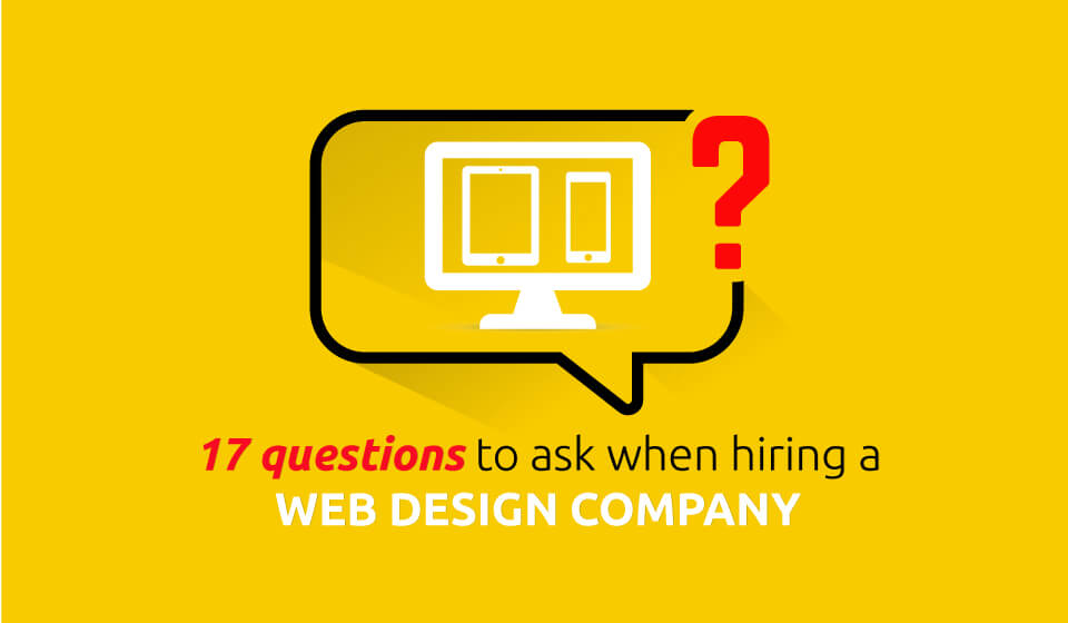 17 questions to ask when hiring a web design company