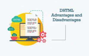 DHTML Advantages and Disadvantages