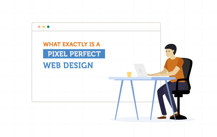 What exactly is a Pixel Perfect Web Design?