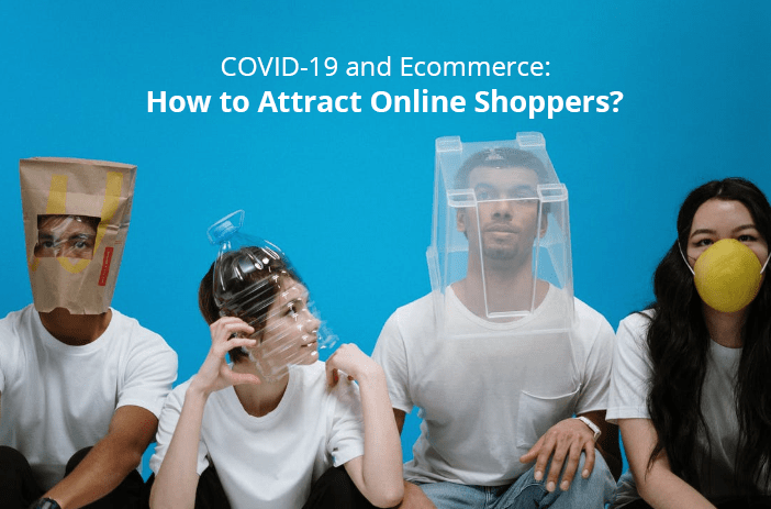 COVID-19 and Online Stores: 8 steps You Need to grasp immediately to capture the attention of those at home and shopping online.